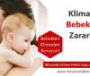 Klimanın Bebeklere Zararları